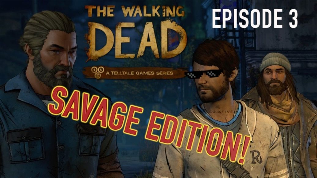 Artistry in Games EPISODE-3THE-WALKING-DEAD-SAVAGE-EDITION-BY-ITSREAL85-1036x583 EPISODE 3:THE WALKING DEAD, SAVAGE EDITION! ( BY ITSREAL85) News  the walking dead telltale above the law the walking dead savage edition the walking dead episode 3 walkthrough lets play the walking dead episode 3 savage life the walking dead bad answers mean answers itsreal85vids dubs hilarious comedy gaming itsreal85 walking dead savage edition