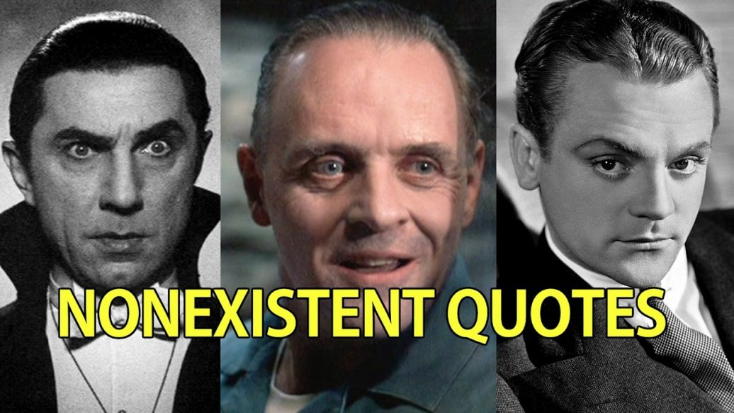 Artistry in Games Famous-Nonexistent-Movie-Quotes-PART-1-1036x583 Famous Nonexistent Movie Quotes (PART 1) News  You Dirty Rat Taxi Silence of the Lambs scenes Quotes pepsico pepsi max pepsi Nintendo movies movie monty python Lugosi james cagney I Vant to Suck Your Blood Hello Clarice hannibal lecter Hannibal greatest funny films Famous Nonexistent Movie Quotes famous Drama Dracula comedy comedians cinemassacre Bela Lugosi angry video game nerd 1930s