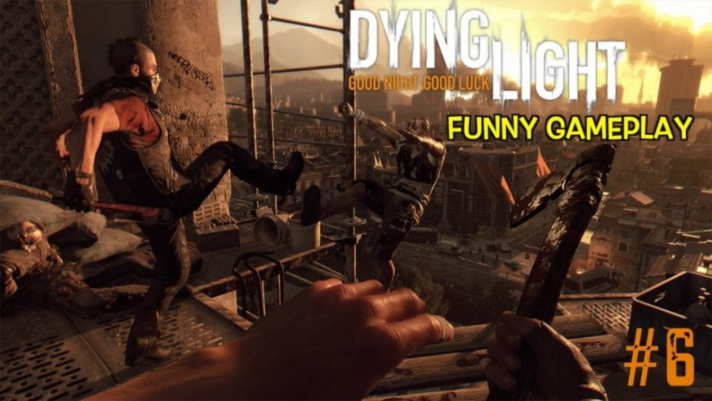 FUNNY CO OP DYING LIGHT GAMEPLAY 6 ITSREAL85 PU55NBOOT5