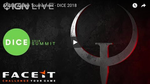 Artistry in Games Screen-Shot-2018-02-27-at-12.19.04-AM FACEIT Quake Tournament - DICE 2018 News  Web Shooter sega Quake Mobile Quake II Quake Pulse Interactive PC N64 Midway Games Ingram Entertainment independent ign live IGN Id Software games Cell Activision
