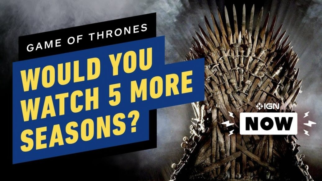 Artistry in Games Game-of-Thrones-Would-You-Watch-5-More-Seasons-IGN-Now-1036x583 Game of Thrones: Would You Watch 5 More Seasons? - IGN Now News