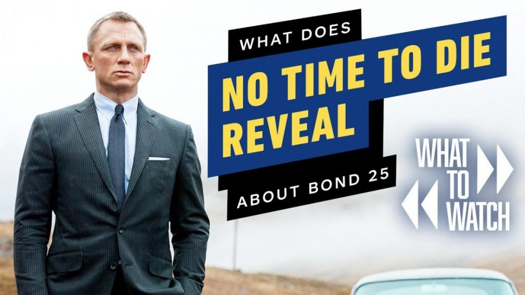 Artistry in Games What-Does-No-Time-to-Die-Reveal-About-Bond-25-What-to-Watch-1036x583 What Does No Time to Die Reveal About Bond 25? - What to Watch News